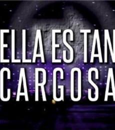 Contratar Ella Es Tan Cargosa (011-4740-4843) Onnix Entretenimientos