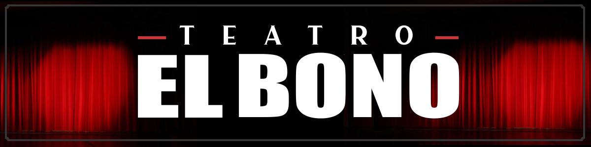 Teatro El Bono -onnix Entertainment Group